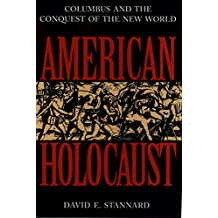 American Holocaust: Columbus and the Conquest of the New World (Ideologies of Desire) (English Edition)