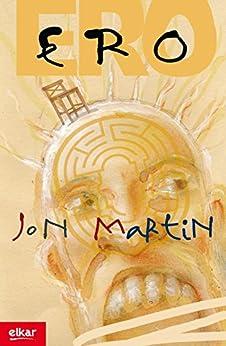 Ero (Literatura Book 276) (Basque Edition) eBook: Jon