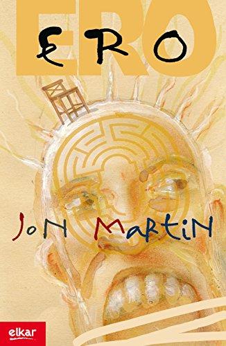 Ero (Literatura Book 276) (Basque Edition) por Jon Martin Etxebeste