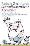 Schnuffis sämtliche Abenteuer: 136 Bildergeschichten mit einem Rückblick als Nachwort und einer Hommage von Roger Willemsen - Robert Gernhardt