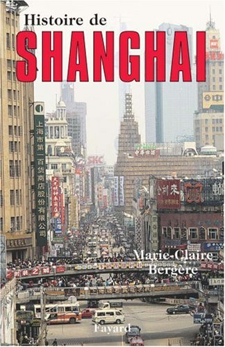 Histoire de Shanghai par Marie-Claire Bergère