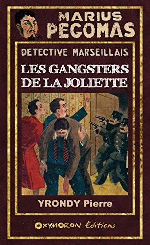 Marius Pgomas - Les Gansters de la Joliette