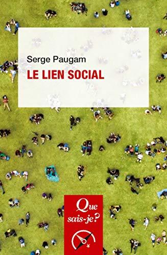 Le lien social: « Que sais-je ? » n° 3780 par Serge Paugam