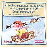 Ritsche, Ratsche, Rodelbahn - wer kommt mit zum Schlittenfahrn?: Lieder, Geschichten und Gedichte zur weissen Jahreszeit