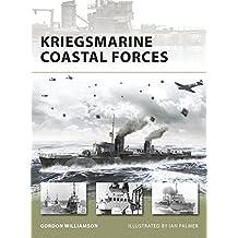 Kriegsmarine Coastal Forces (New Vanguard, Band 151)
