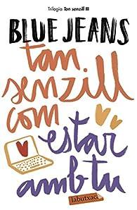 Tan senzill com estar amb tu: Sèrie Tan senzill 3 par Blue Jeans