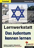 Das Judentum kennen lernen - Lernwerkstatt - Stefanie Kraus
