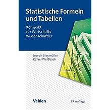 Statistische Formeln und Tabellen: Kompakt für Wirtschaftswissenschaftler