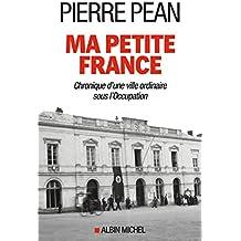 Ma petite France: Chronique d'une ville ordinaire sous l'Occupation