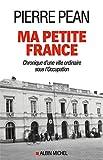 Ma petite France - Chronique d'une ville ordinaire sous l'Occupation
