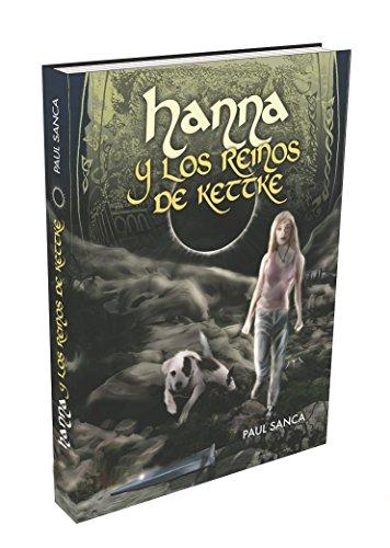 Hanna y los reinos de Kettke por Paul Sanca