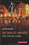 Telecharger Livres Les Lieux du sensible Villes hommes images (PDF,EPUB,MOBI) gratuits en Francaise