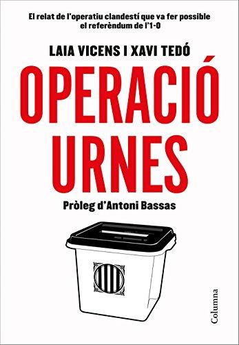 Operació Urnes (NO FICCIÓ COLUMNA) por Laia Vicens Estaran