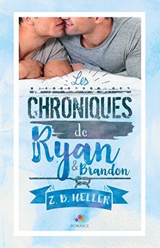 Les chroniques de Ryan et Brandon (MXM.ROMANCE) par Z.B. Heller