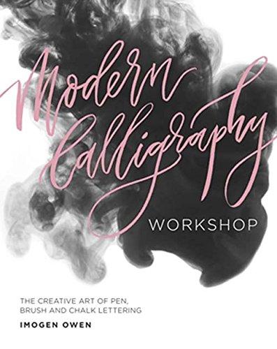 Modern Calligraphy Workshop: The Creative Art of Pen, Brush and Chalk Lettering por Imogen Owen