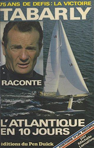 Histoire d'un record : l'Atlantique en 10 jours (Actualité) par Éric Tabarly