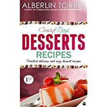 Cuisine Day Desserts Recipes: How to cook practical delicious and easy dessert recipes? (English Edition)