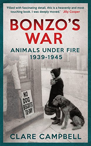 Bonzo's War: Animals Under Fire 1939 -1945