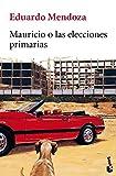 Mauricio o las elecciones primarias (Biblioteca Eduardo Mendoza) - 9788432217623