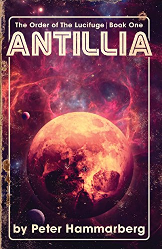 Antillia: The Order of the Lucifuge, Book One (English Edition)