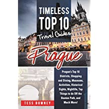 Prague: Prague's Top 10 Districts, Shopping and Dining, Museums, Activities, Historical Sights, Nightlife, Top Things to do Off the Beaten Path, and Much ... Top 10 Travel Guides (English Edition)