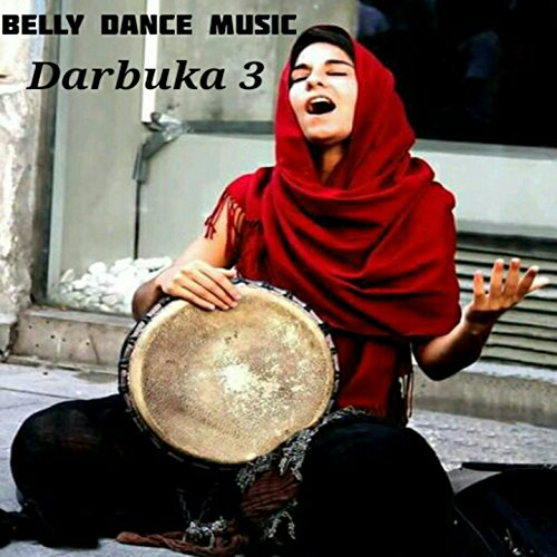 Belly Dance Music, Pt. 3 (Darbuka)