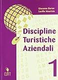 Discipline turistiche aziendali. Per gli Ist. tecnici per il turismo: 1
