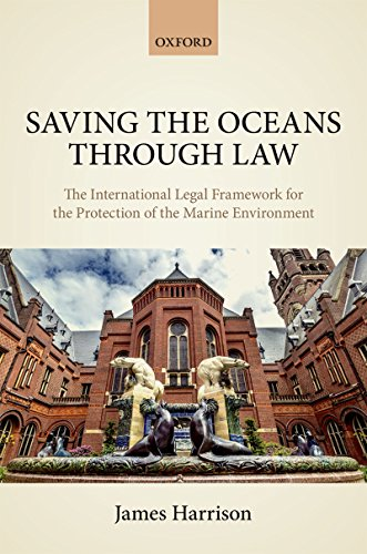 Saving the Oceans Through Law: The International Legal Framework for the Protection of the Marine Environment (English Edition)