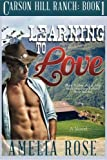 Learning To Love: Carson Hill Ranch series: Book 1 by Amelia Rose (2014-02-19)