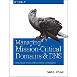 Managing Mission-Critical Domains and DNS