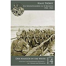 """""""Der Marsch in die Weite"""" - Band 4: Adjutant im Hindenburg-Regiment – Als Pionier vor Dünaburg (Ein Soldatenleben in 10 Bänden 1910 - 1923)"""
