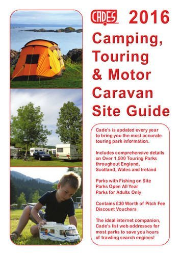 Cade's Camping, Touring & Motor Caravan Site Guide 2016 by Reg Cade (2016-03-01)