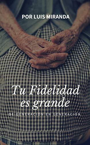 Tú Fidelidad es Grande: De generación en generación eBook: Luis ...