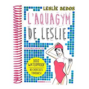 L'Aquagym de Leslie - 100% waterproof !