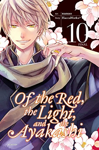 Of the Red, the Light, and the Ayakashi, Vol. 10 (Of the Red, the Light and the Ayakashi)