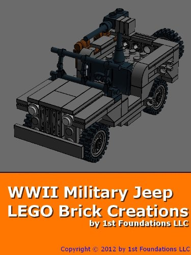 World War 2 Army Jeep - LEGO Brick Instructions by 1st Foundations (English Edition) (2 Ww-design)