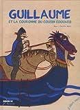 Guillaume et la couronne du cousin Edouard / Muzo   MOLLET, Charlotte. Illustrateur