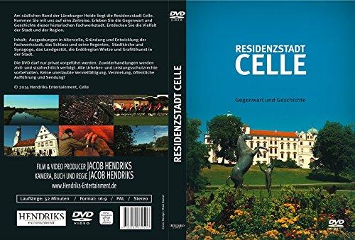 Residenzstadt Celle: Gegenwart und Geschichte