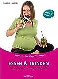 Essen und Trinken in der Schwangerschaft: Supplemente * Tipps & Tabus * Vor der Geburt