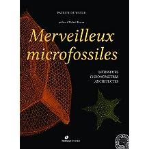 Merveilleux microfossiles : Bâtisseurs, chronomètres, architectes