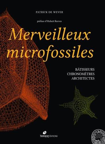 Merveilleux microfossiles : Btisseurs, chronomtres, architectes