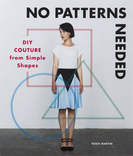 No Patterns Needed Diy Couture From Simple Shapes Pdf Kindle