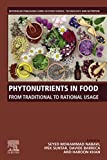 Phytonutrients in Food: From Traditional to Rational Usage (English Edition)