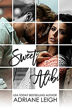 Sweet Alibi: The Complete Series by [Leigh, Adriane]