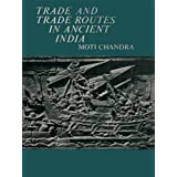 Trade And Trade Routes In Ancient India (English Edition)
