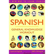 SPANISH - GENERAL KNOWLEDGE WORKOUT #4: A new way to learn Spanish (English Edition)