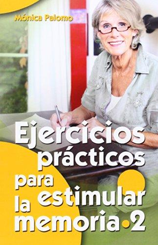 Ejercicios prácticos para estimular la memoria 2 (Mayores) por Mónica Palomo Berjaga