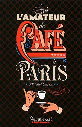 Guide de l'amateur de Café à Paris