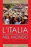 L'Italia e la lotta alla povertà nel mondo: 2008 - 2012: cinque anni vissuti pericolosamente