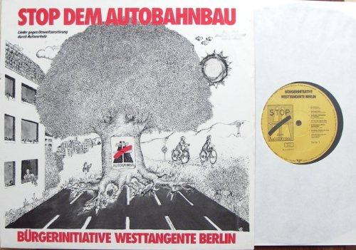 STOP DEM AUTOBAHNBAU / BÜRGERINITIATIVE WESTTANGENTE BERLIN / Lieder gegen Umweltzerstörung durch Autoverkehr / Bildhülle 1980 mit ORIGINAL Text-Innenhülle / BÜRGERINITIATIVE WESTTANGENTE # 66.024-01